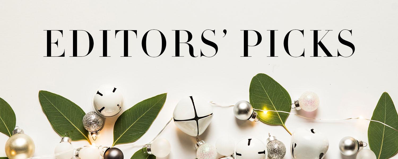 Editors' Picks: Holiday 2019 Edition